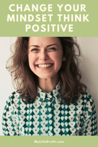 Change YourMindset from Negative to Positive