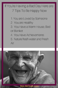 If You're Having a Bad Day Here are 7 Tips To Be Happy Now